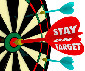 Stay on Target Words Dart Board Focus Goal Mission Achieved