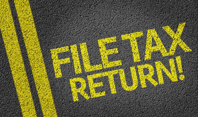 File Tax Return! written on the road