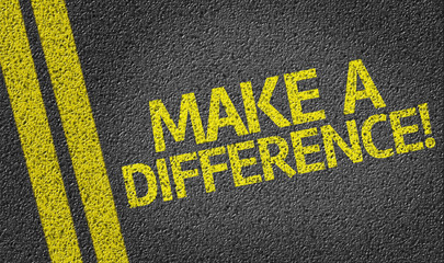 Make a Difference! written on the road