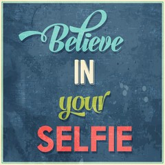 "Calligraphic  Writing ""Believe in your selfie"""