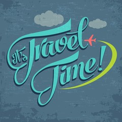 "Calligraphic  Writing ""It's Travel Time"""