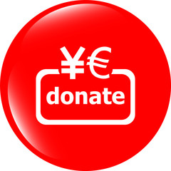 Donate sign icon. Euro eur and yen symbol