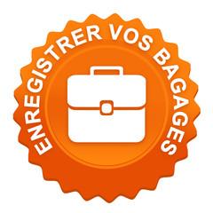 enregistrer vos bagages sur bouton web denté orange
