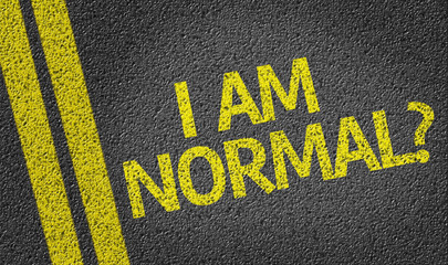 I Am Normal? written on the road