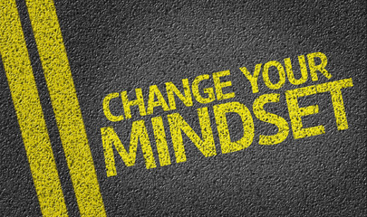 Change your Mindset written on the road