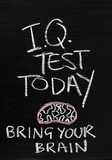IQ Test Today blackboard sign with a sense of humour poster