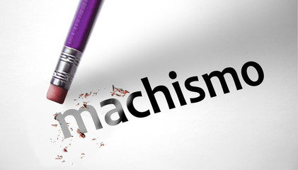 Eraser deleting the word Machismo
