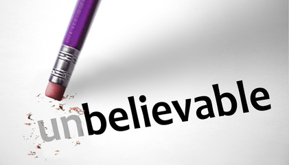 Eraser changing the word Unbelievable for Believable