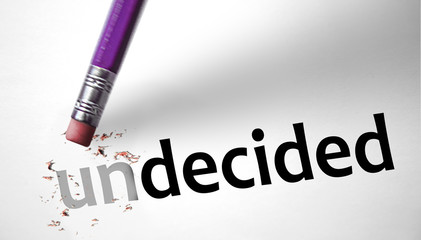 Eraser changing the word Undecided for Decided