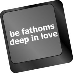 be fathoms deep in love showing romance and love on keyboard