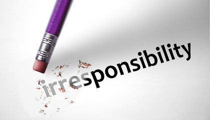 Eraser deleting the word Irresponsibility