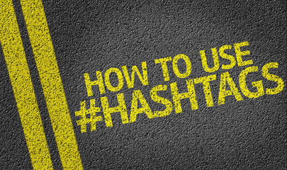 How To Use Hashtags written on the road