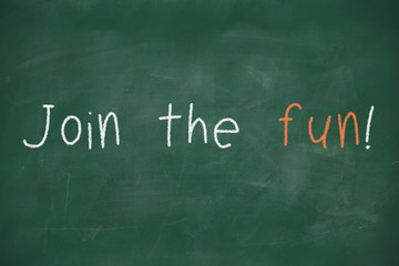 Join the fun handwritten on blackboard