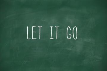 Let it go handwritten on blackboard