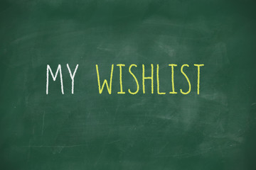 My wishlist handwritten on blackboard