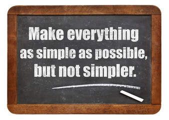 make eveything as simple as possible