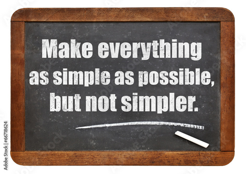make eveything as simple as possible Poster