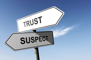 Trust and Suspect directions. Opposite traffic sign.