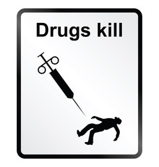 Drugs Kill Information Sign