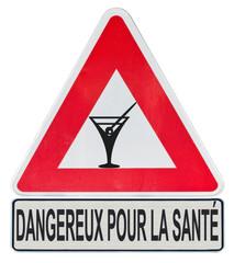 """panneau danger, alcool, message """"dangereux pour la santé"""""""