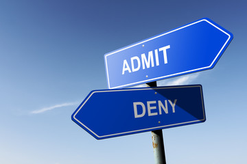Admit and Deny directions.  Opposite traffic sign.
