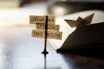 Dream Big, Set Goals, Take Action
