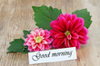 Good morning card with pink dahlia