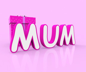 Mum Giftbox Indicates Presents Celebrate And Wrapped