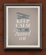 Keep calm and travel on - vintage poster with quote