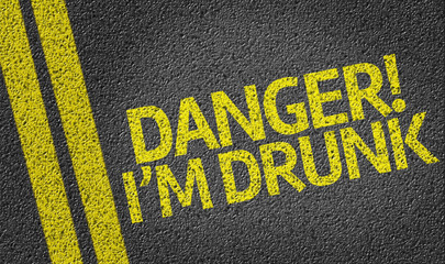 Danger! I'm Drunk written on the road