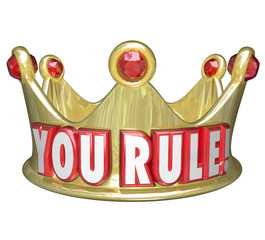 You Rule Gold Crown Words King Queen Monarch Top Ruler
