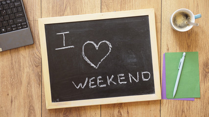 I love weekend written