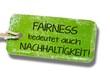 Fairness bedeutet auch Nachhaltigkeit