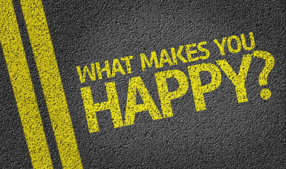 What Makes You Happy? written on the road