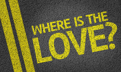 Where is the Love? written on the road