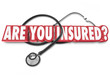 Are You Insured Question Stethoscope Health Care Coverage