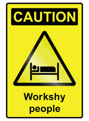 Workshy hazard Sign