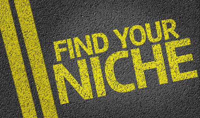Find your Niche written on the road