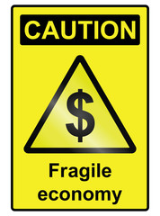 Fragile Economy Dollar Hazard Sign