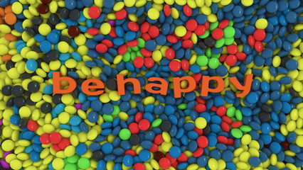 Be happy (The background with sweets)