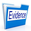 Evidence File Represents Folders Paperwork And Document