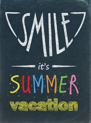 SMILE IT'S SUMMER VACATION (holidays school break)