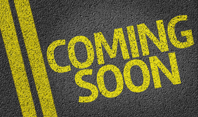 Coming Soon written on the road
