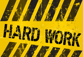 hard work sign, worn and grungy, vector scalable eps 10