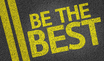 Be the Best written on the road