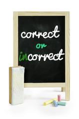 Correct or Incorrect,word on blackboard, isolated