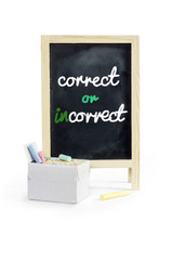 Correct or Incorrect,word on blackboard, isolated