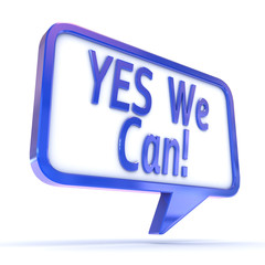 "Speech Bubble showing ""Yes We Can"""