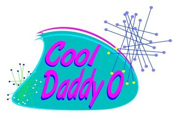 cool daddy o