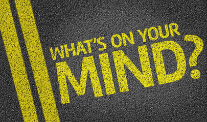 What's on your Mind? written on the road